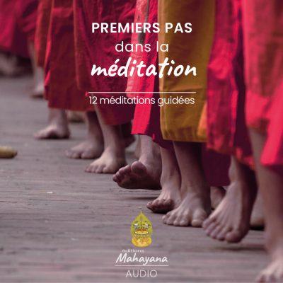 Premiers pas dans la méditation editions mahayana