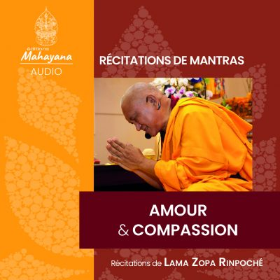 Récitation mantra lama zopa rinpoché amour et compassion